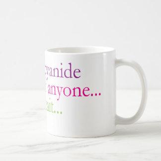 Mug: A Little Cyanide... Coffee Mug
