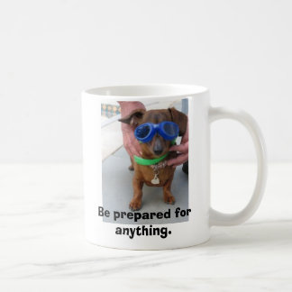 mug:  Be prepared for anything Coffee Mug