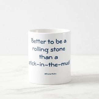 Mug: Better to be a rolling stone than a stick... Coffee Mug
