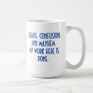 MUG-CHAOS CONFUSION MAYHEM COFFEE MUG
