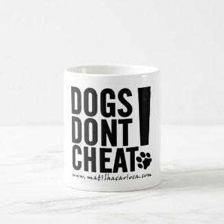 Mug Dogs Don't Cheat