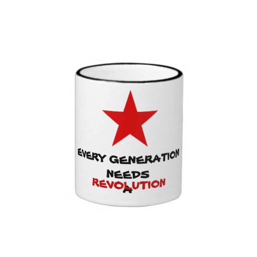 mug,every generation needs a revolution,star