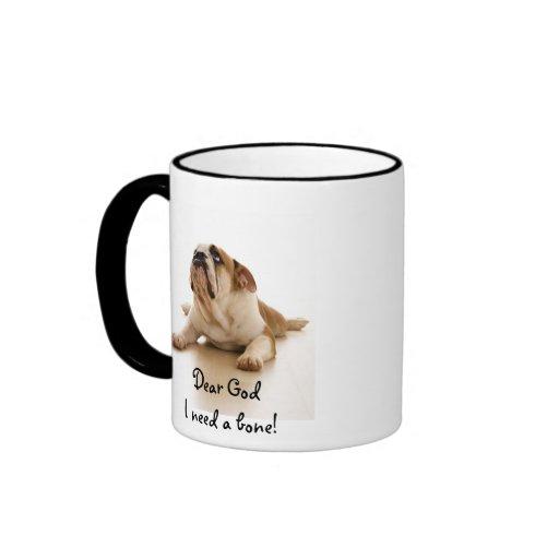 Mug/humor: Dear God I need a bone!