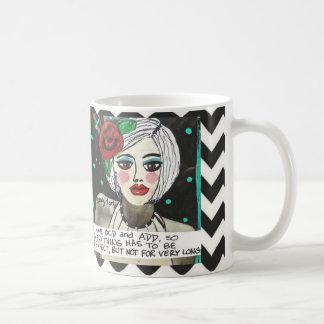 MUG-I HAVE OCD AND ADD. COFFEE MUG