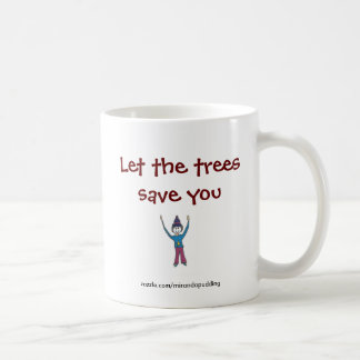 Mug - Let the trees save you