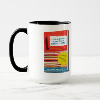 Mug - LGBTQ-Inclusive Hospice & Palliative Care