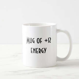 Mug of +12 energy