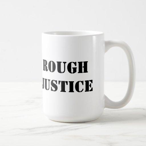 Mug Rough Justice