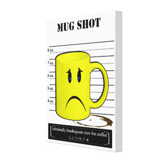 Mug Shot Coffee Mug Cup Cartoon Meme Stretched Canvas Print
