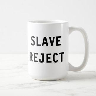 Mug Slave Reject