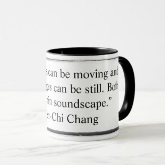 Mug Still images can be moving quote Chang