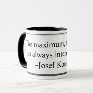 Mug The maximum that is what has always Koudelka