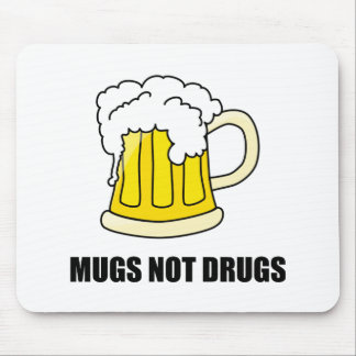 Mugs Not Drugs Mouse Pad