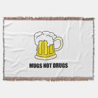 Mugs Not Drugs Throw Blanket