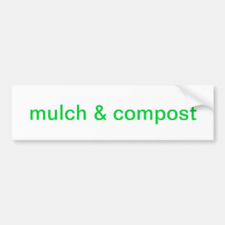 mulch & compost bumper sticker