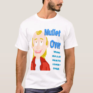 Mullet Over T-Shirt