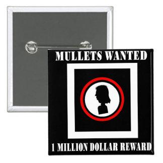 Mullets Wanted 1 Million Dollar Reward Pinback Buttons