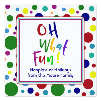Multicolored Oh What Fun! w/ Colorful Dots Card