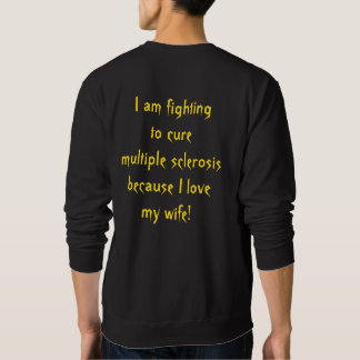 Multiple Sclerosis (MS) (for him) Sweatshirt