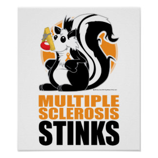 Multiple Sclerosis Stinks Posters