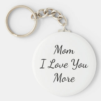 Mum I Love You More Basic Round Button Key Ring