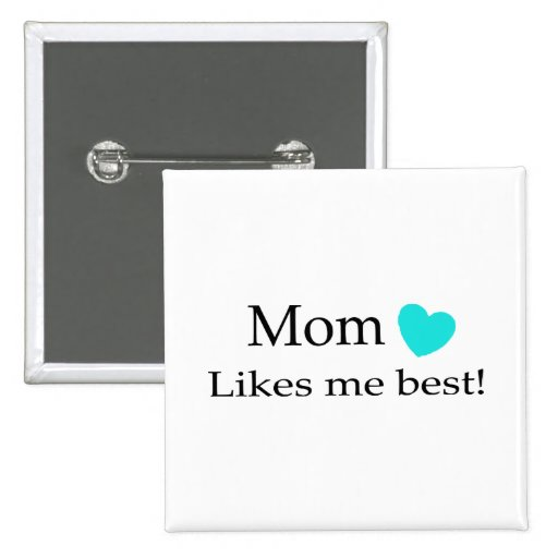 Mum Likes Me Best 15 Cm Square Badge