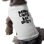 Mum Likes Me Best Dog T-shirt