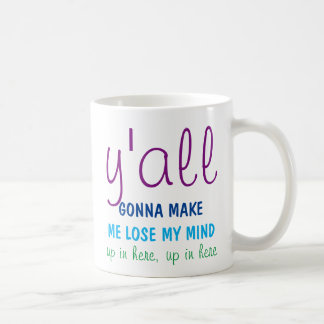 Mum mug - Y'all are going to make me lose my mind