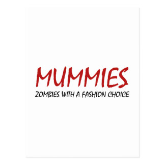 Mummies Are Zombies With A Fashion Choice Postcard