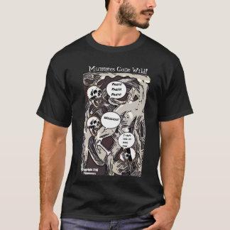 Mummies Gone Wild! T-Shirt
