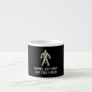Mummies Want Toilet Paper Espresso Mug
