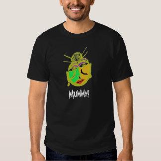 mummy, Mummy! Shirt