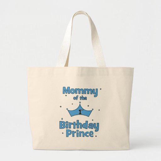 Mummy of the 1st Birthday Prince! Tote Bags