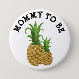 Mummy to be Funny mama & baby Pineapple Button