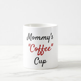 "Mummy's ""Coffee"" Mug"