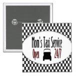 Mum's Taxi Service 15 Cm Square Badge