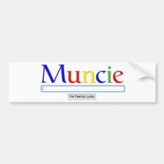Muncie: I'm Feeling Lucky Bumper Sticker Car Bumper Sticker