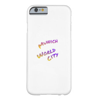 Munich world city, colorful text art barely there iPhone 6 case
