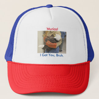 'Murica! I Got You, Bruh. Trucker Hat