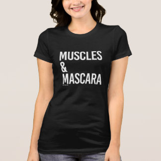 Muscles and Mascara -   Girl Fitness -.png T-Shirt