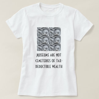 Museum are not cemeteries - Tshirt