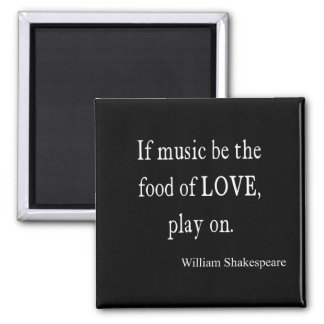 Music Be the Food of Love Shakespeare Quote Quotes Magnet