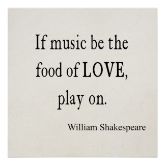 Music Be the Food of Love Shakespeare Quote Quotes Poster