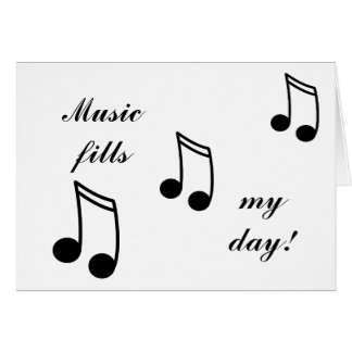 Music Fills My Day! Card
