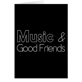 Music & Good Friends Card