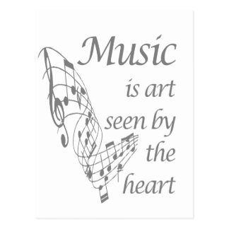 Music is Art seen by the Heart Inspirational Quote Postcard