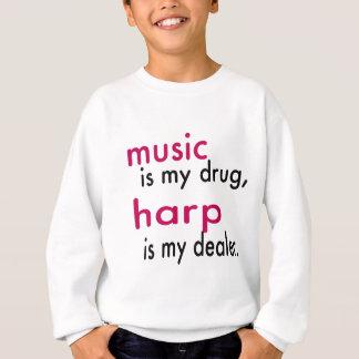 Music Is My Drug, Harp Is My Dealer Sweatshirt