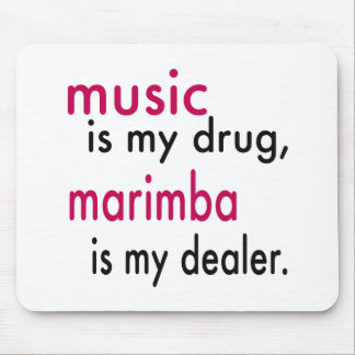 Music Is My Drug Marimba Is My Dealer Mouse Pads