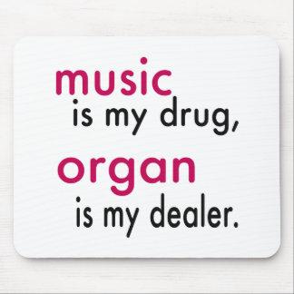 Music Is My Drug Organ Is My Dealer Mousepad