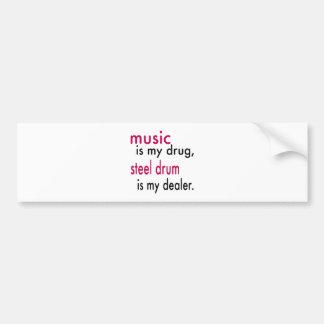Music Is My Drug, Steel drum Is My Dealer Bumper Stickers